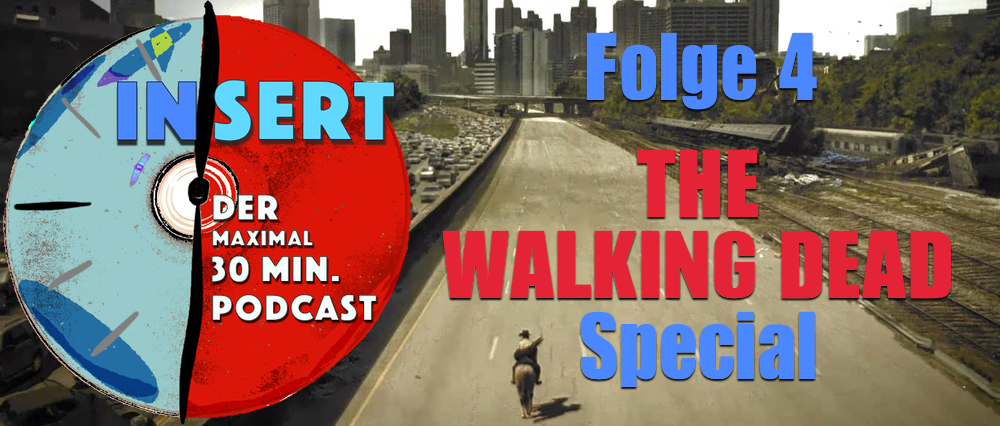 INSERT Folge 4: The Walking Dead-Special