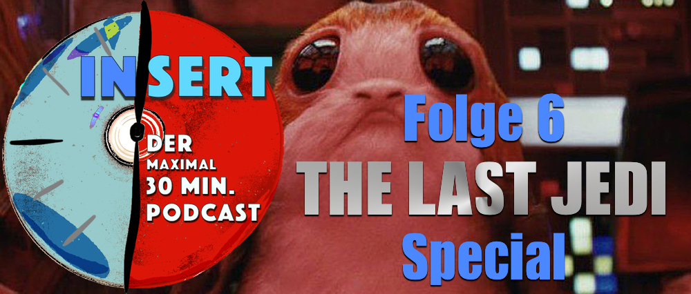 INSERT Folge 6: THE LAST JEDI Special