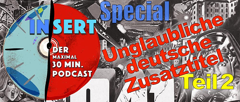 INSERT: Das Zusatztitel-Special Teil 2