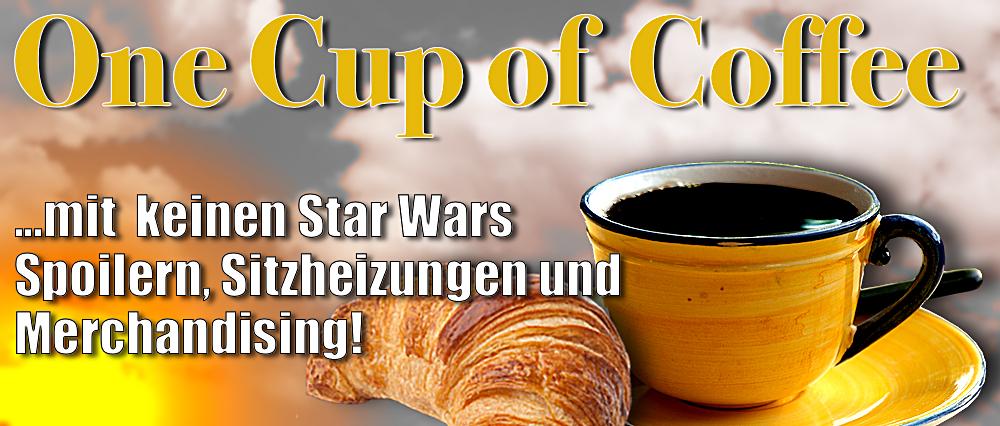 One Cup of Coffee: Ohne Star Wars Spoiler aber mit Sitzheizung